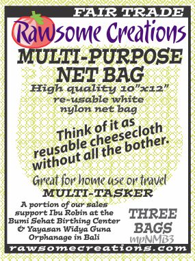 Rawsome Creations new MULTI-PURPOSE NET BAGS are more open mesh bags that we use for straining large-grained products, and for storage when some air circulation is desired (as in drying beans).