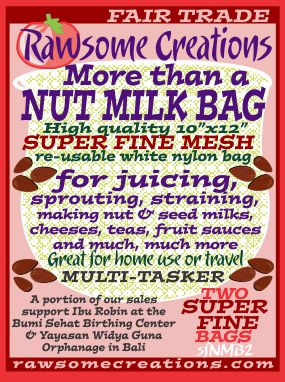 Rawsome Creations new SUPERFINE More than a NUT MILK BAGs are already indispensable in our busy living food kitchen. The More than a NUT MILK BAG is a reusable 10 x 12 inch Nut Milk/Juicing/Sprout Bag hand-made with high-quality fine mesh nylon.