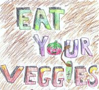 Eat Your Veggies! By Gianna, Grade 5, St. Helena Catholic School