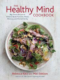 The Healthy Mind Cookbook by Rebecca Katz